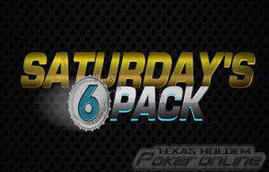 Saturday's 6Pack