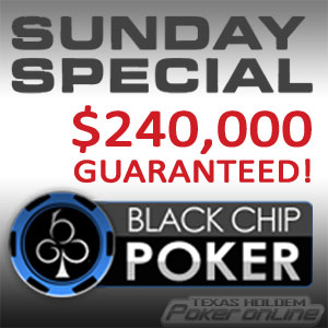 $240K Guaranteed at Black Chip Poker