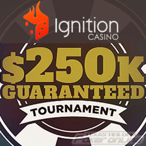 Ignition Poker's $250,000 Tournament (GTD)