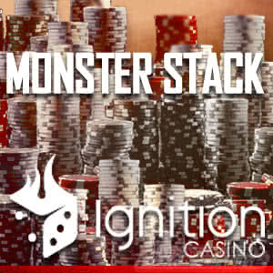 Ignition Poker's Monster Stack Tournaments